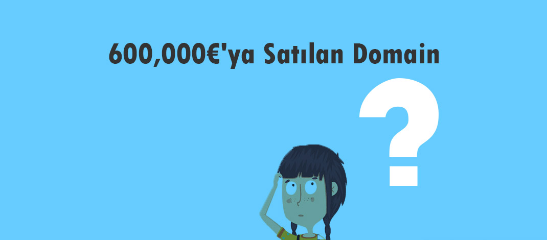 600000 satılan domain